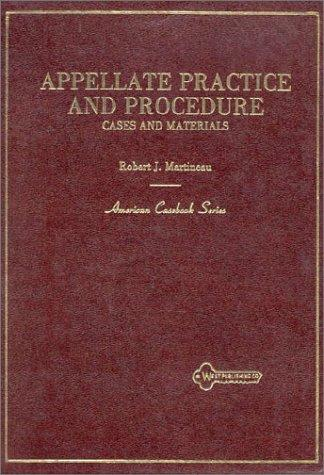 Cases and Materials on Appellate Practice and Procedure (American Casebook Series)