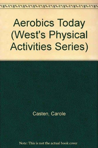 Aerobics Today (West's Physical Activities Series)