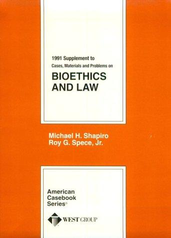 Supplement to Bioethics and Law (American Casebooks)