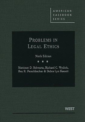 Schwartz, Wydick, Perschbacher and Bassett's Problems in Legal Ethics