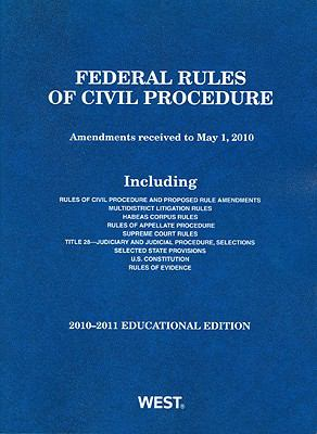 Federal Rules of Civil Procedure, 2010-2011 Educational Edition