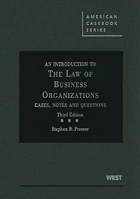 An Introduction to the Law of Business Organizations: Cases, Notes and Questions, 3d (American Casebooks)