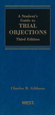 A Student Guide to Trial Objections, 3d