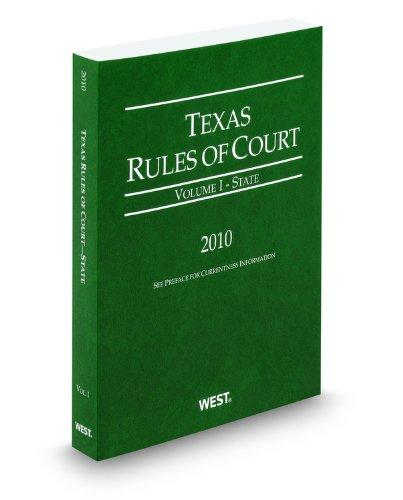 Texas Rules of Court - State, 2010 ed. (Vol. I, Texas Court Rules)
