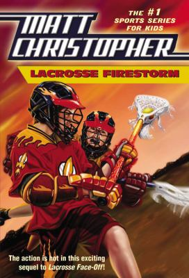 Lacrosse Firestorm (Matt Christopher Sports Series)