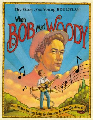 When Bob Met Woody : The Story of the Young Bob Dylan