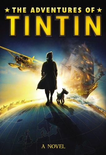 The Adventures of Tintin: A Novel (Movie Tie-In)