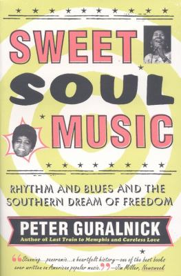 Sweet Soul Music Rhythm and Blues and the Southern Dream of Freedom