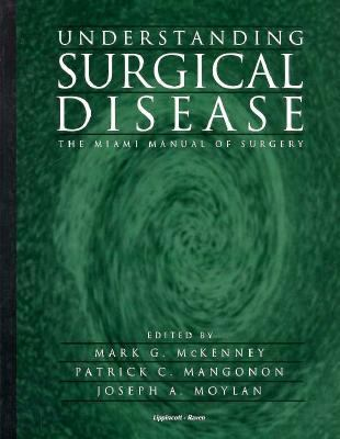 Understanding Surgical Disease: The Miami Manual of Surgery