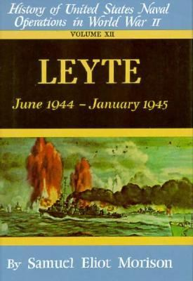 Leyte June 1944 - January 1945, Vol. 12 - Samuel Eliot Morison - Hardcover