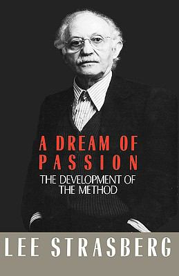 Dream of Passion: The Development of the Method - Lee Strasberg