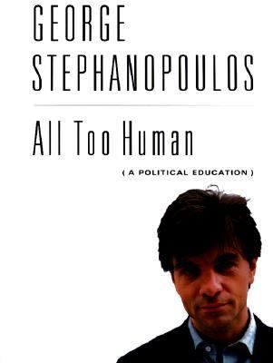 All Too Human A Political Education