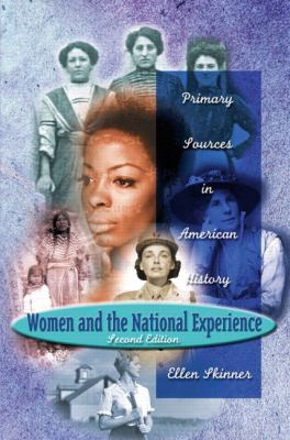 Women and the National Experience Primary Sources in American History