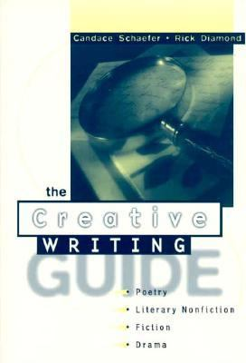 Creative Writing Guide Poetry, Literary Nonfiction, Fiction, and Drama