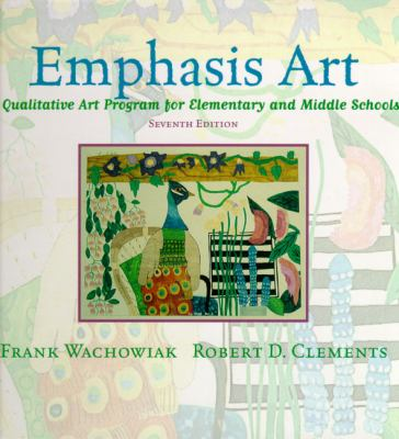 Emphasis Art A Qualitative Art Program for Elementary and Middle Schools