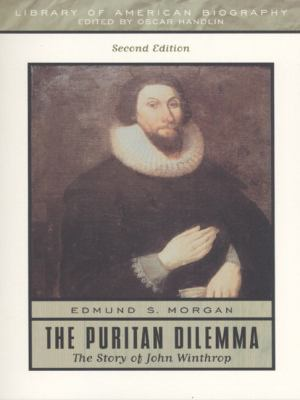 Puritan Dilemma The Story of John Winthrop