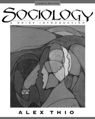Sociology: A Brief Introduction (4th Edition)