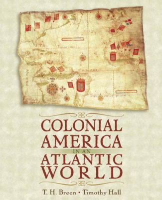Colonial America in an Atlantic World A Story of Creative Interaction