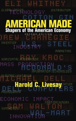 American Made Shapers of the American Economy