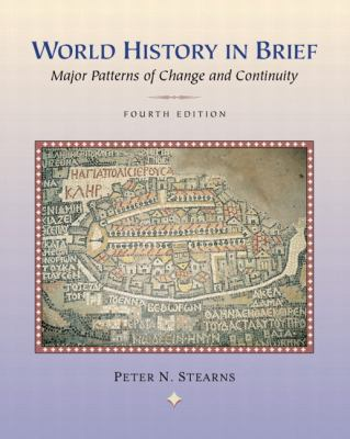 World History in Brief Major Patterns of Change and Continuity