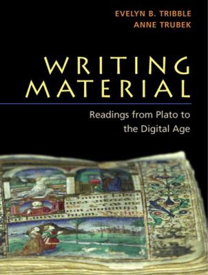 Writing Material Readings from Plato to the Digital Age