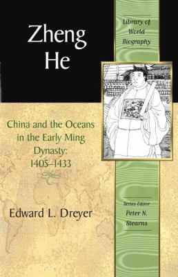 Zheng He China And the Oceans in the Early Ming Dynasty, 1405-1433