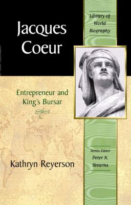Jacques Coeur Entrepreneur and King's Bursar