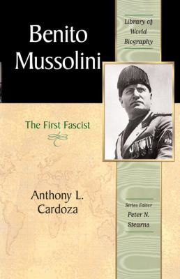 Benito Mussolini The First Fascist