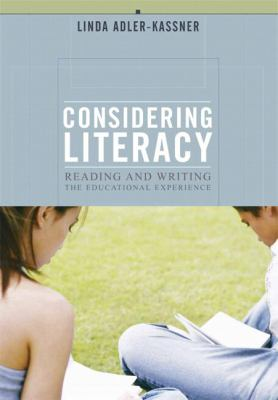 Considering Literacy Reading and Writing the Educational Experience