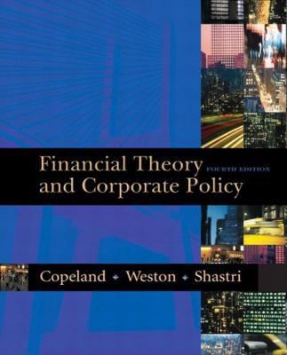 Financial Theory and Corporate Policy (4th Edition)