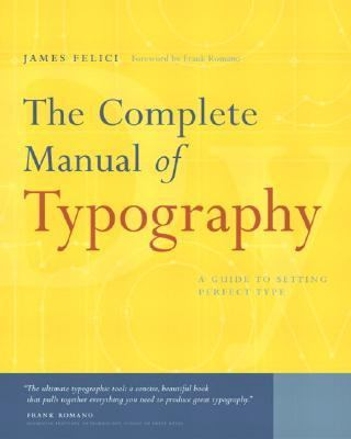Complete Manual of Typography A Guide to Setting Perfect Type