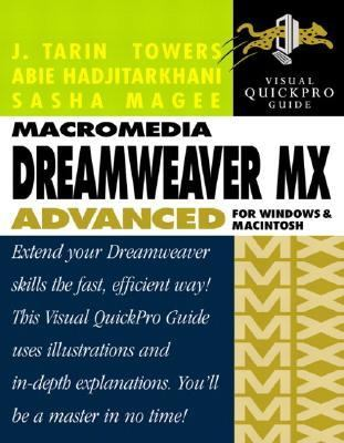 Macromedia Dreamweaver Mx Advanced for Windows and Macintosh Visual Quickpro Guide