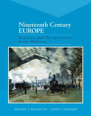 Nineteenth Century Europe Sources and Perspectives from History