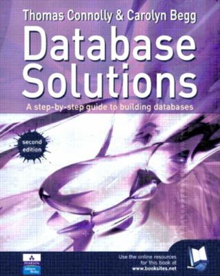 Database Solutions A Step-By-Step Guide to Building Databases