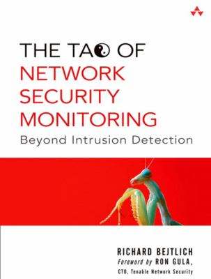 Tao Of Network Security Monitoring Beyond Intrusion Detection