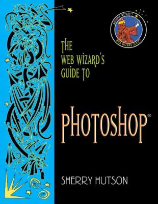Web Wizard's Guide to Photoshop