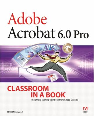 Adobe Acrobat 6.0 Professional Classroom in a Book
