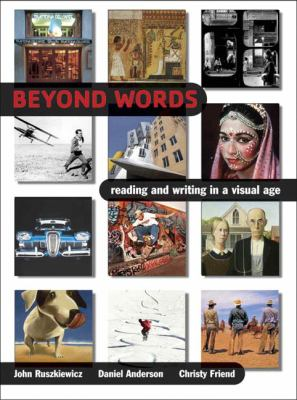 Beyond Words Reading and Writing in a Visual Age