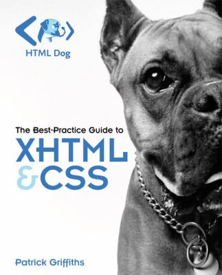 HTML Dog The Best-Practice Guide to XHTML & CSS