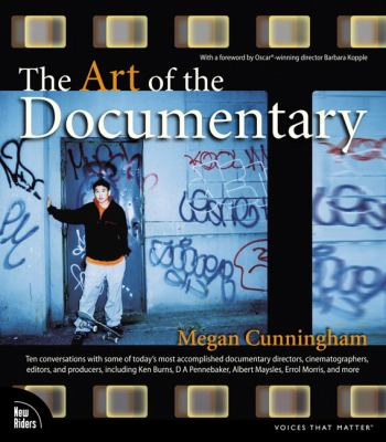 Art Of The Documentary Ten Conversations With Leading Directors, Cinematographers, Editors, And Producers