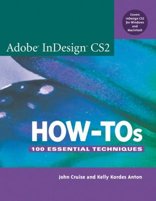 Adobe Indesign Cs2 How-Tos 100 Essential Techniques