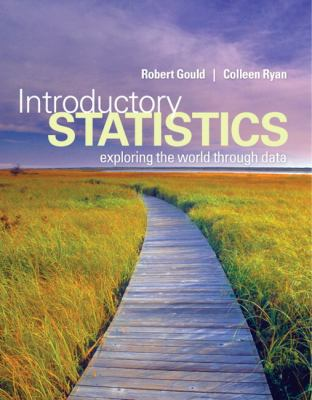 Introductory Statistics : Exploring the World Through Data