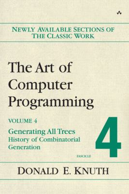 Art of Computer Programming, Fascicle 4 Generating All Trees -- History of Combinatorial Generation