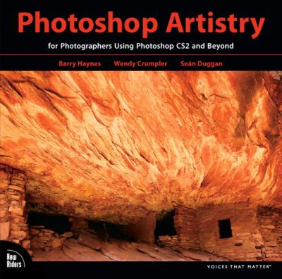 Photoshop Artistry: For Photographers Using Photoshop CS2 and Beyond