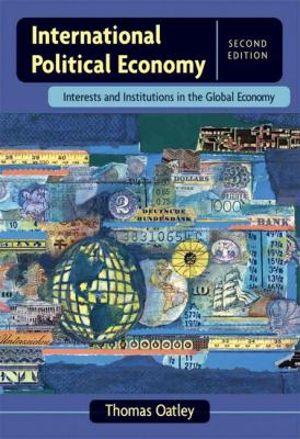 International Political Economy Interests And Institutions In The Global Economy
