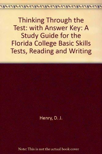 Thinking Through the Test: A Study Guide for the Florida College Basic Skills Exit Tests