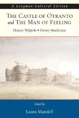 Castle of Otranto the Man of Feeling A Longman Cultural Edition