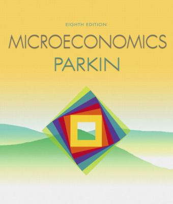 Microeconomics with MyEconLab plus eBook 1-semester Student Access Kit (8th Edition)