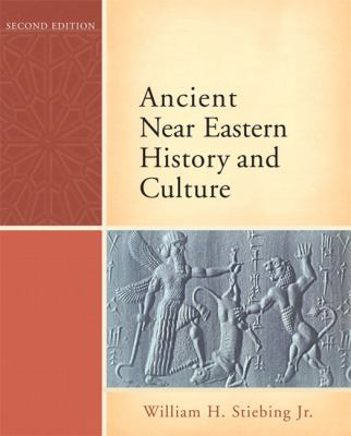 Ancient Near Eastern History and Culture (2nd Edition)