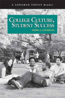 College Culture, Student Success (A Longman Topics Reader)